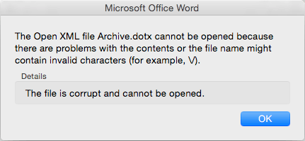 Editing in macOS - The Open XML file cannot be opened because there are problems with the contents or the file name might contain invalid characters (for example, \/). Details The file is corrupt and cannot be opened.