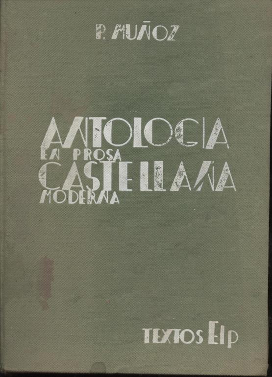 Antología de la prosa castellana moderna - P Muñoz