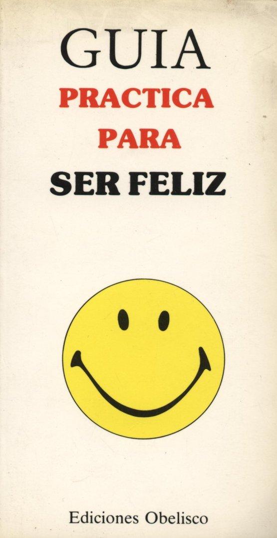 Venda online de llibres d'ocasió com Guia práctica para ser feliz - Ed. Obelisco a bratac.cat