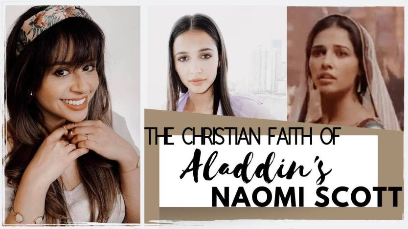 Aladdin's Naomi Scott: 8 Facts you need to know about her Christian Faith (VIDEO)