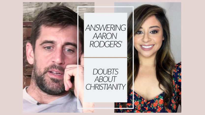 Answering Aaron Rodgers Questions About His Disbelief in God