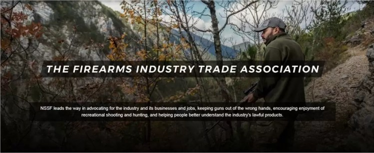 The NSSF (National Shooting Sports Foundation) is the lobby for gun manufacturers
