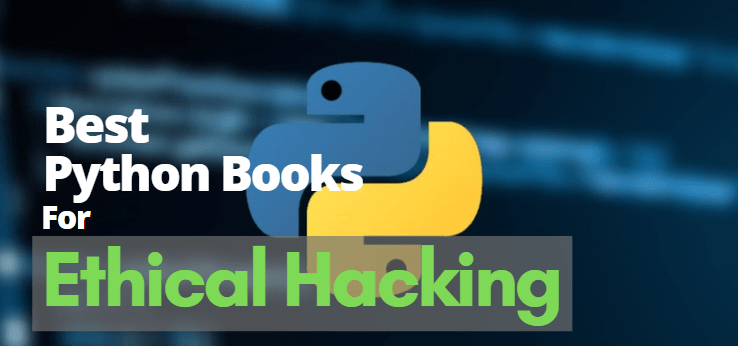 Top 10 Best Python Books to Master for Ethical Hacking