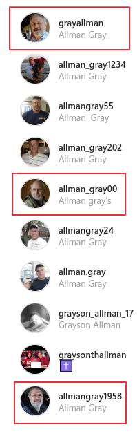 Allman gray -- most if not all of the accounts in this image are scammers.