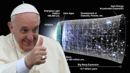 Pope Francis Says Big Bang Is Real