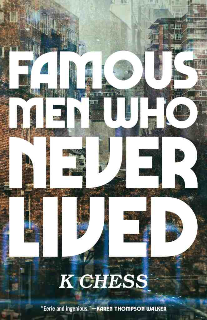 Famous Men Who Never Lived by K Chess (book cover)