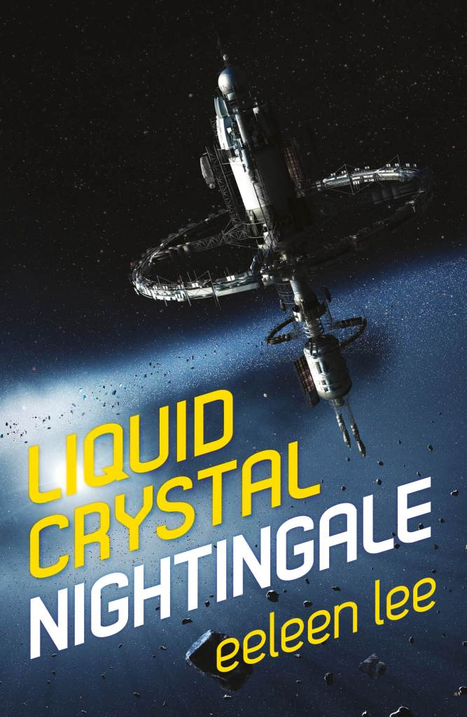 Liquid Crystal Nightingale by Eeleen Lee (Rebellion Publishing, 2020)