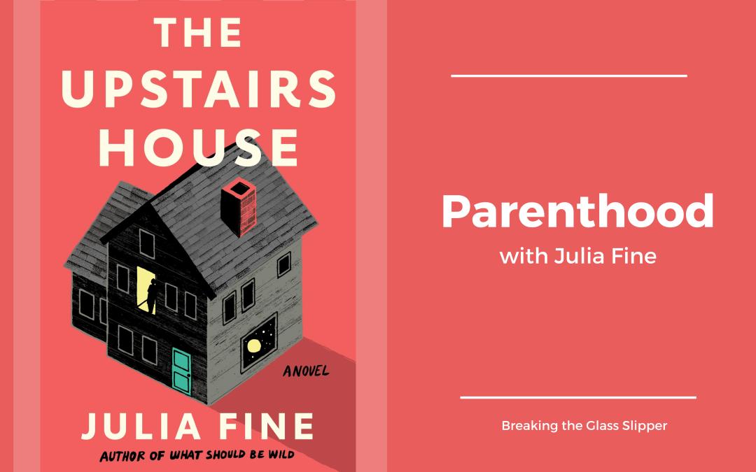 Parenthood with Julia Fine