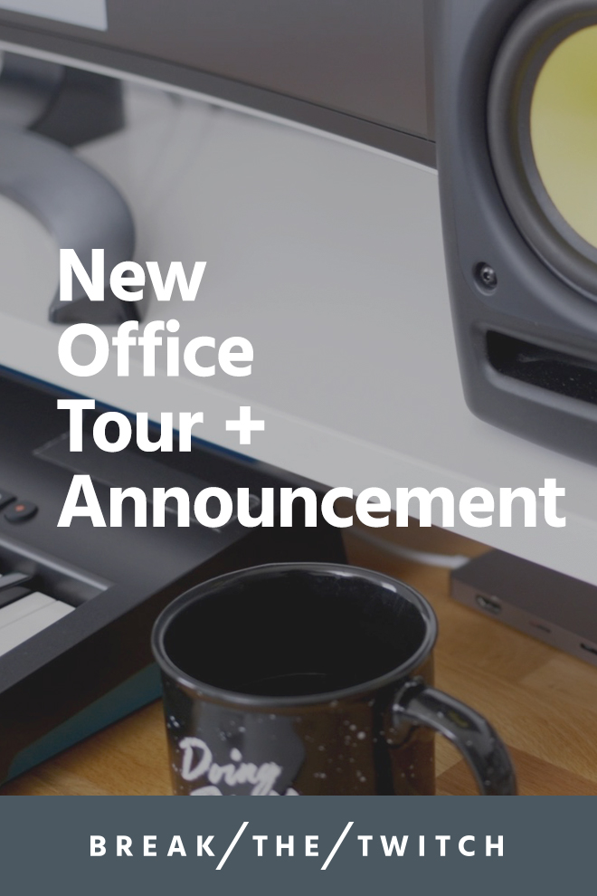 New Office Tour & Announcement // The new office makeover is finally done! Take a tour, and learn the reason behind why we're doing all this... the super secret project that's now out. // breakthetwitch.com