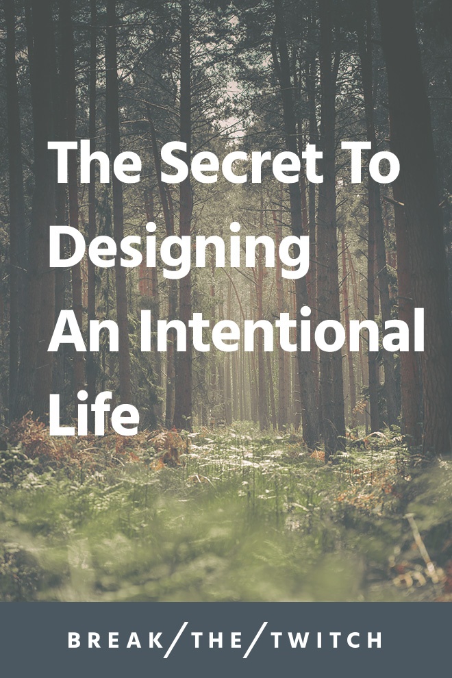 Designing Your Life Based On Intentional Living Values // I share how to design an intentional life based on your core values in this exercise and worksheet. // breakthetwitch.com