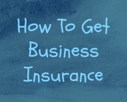 How to Get Commercial Insurance