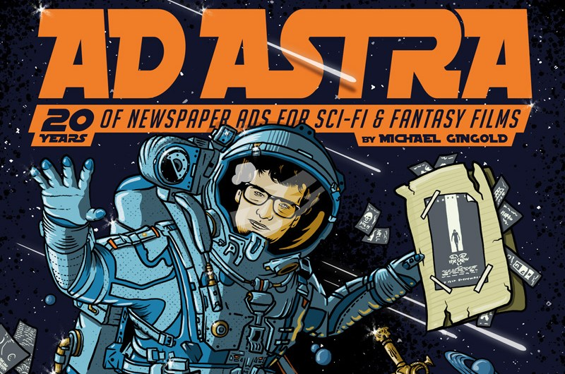 Ad Astra, 20 Years of Newspaper Ads for Sci-fi and Fantasy Films, Cover Illustration, Horror, Sci fi, 1984 Publishing, Book, Art, Graphic Design, Illustration, Toronto Illustrator, Toronto Graphic Designer, Space, Sword, Space suite, Michael Gingold, Planet, Stars