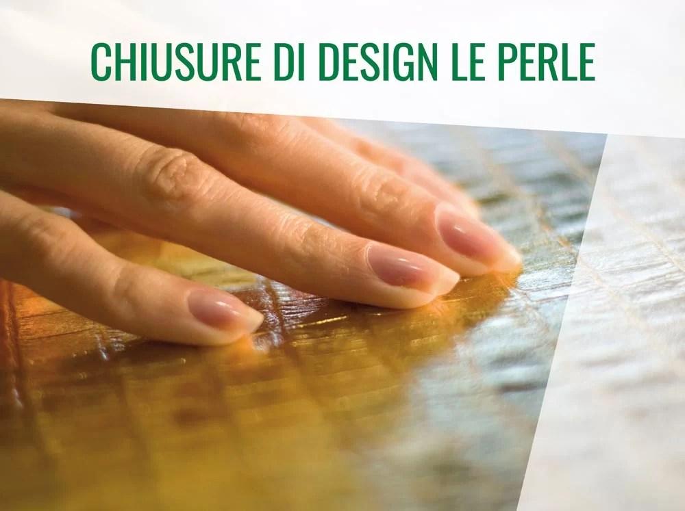Chiusure di Design Le Perle