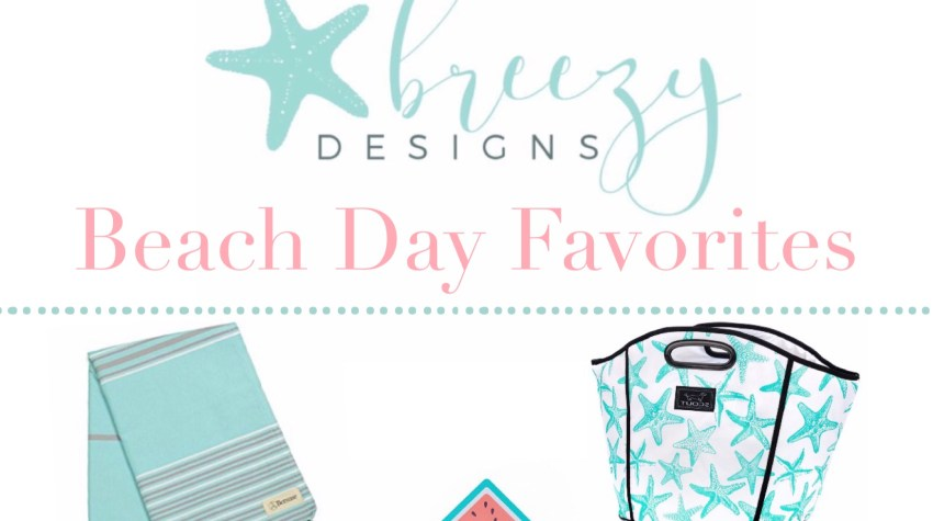 Breezy's Beach Day Favorites!
