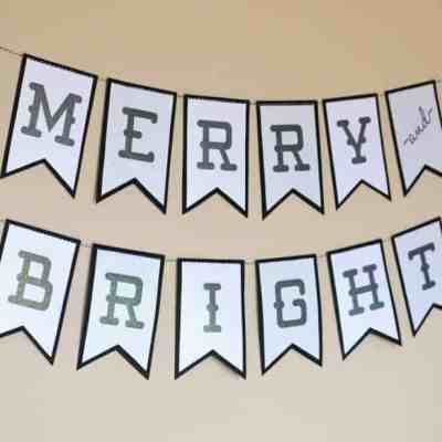 Merry And Bright Glitter Christmas Banner + Free Printable