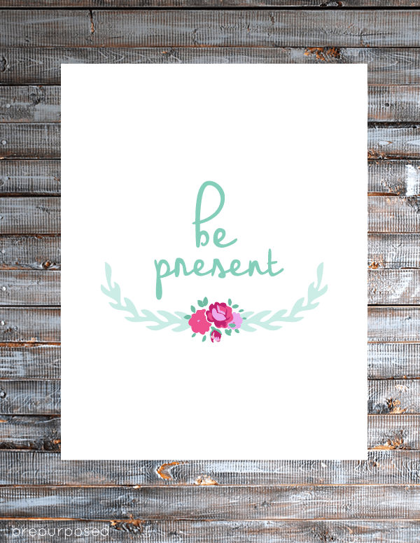 Be Present Free Printable