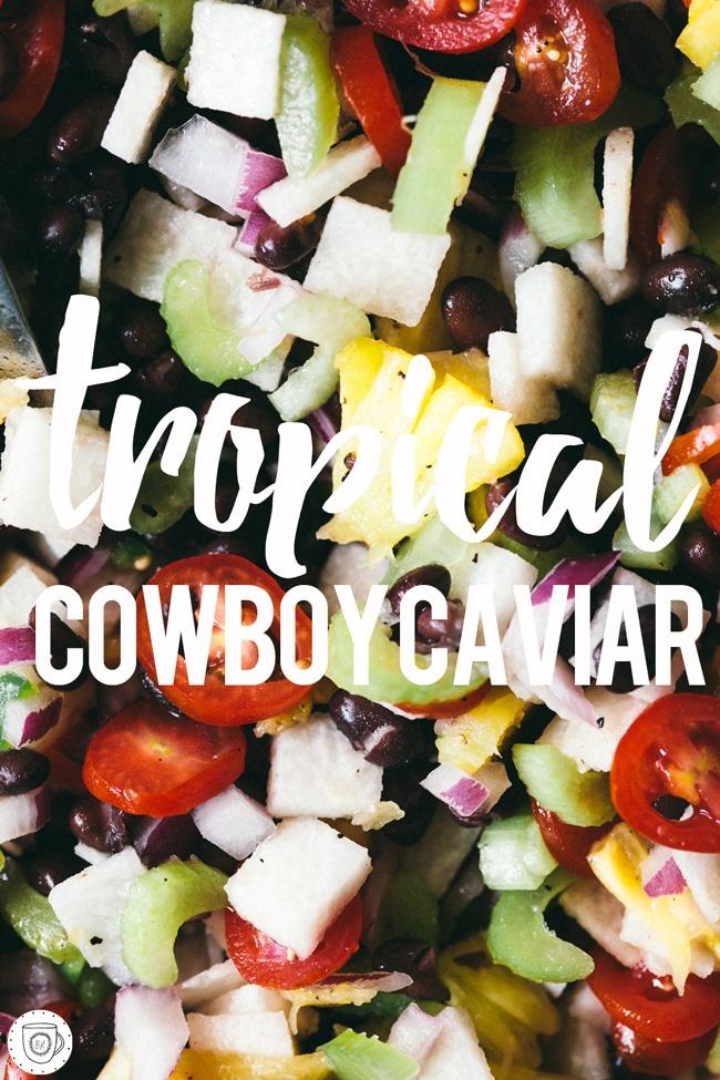 tropical cowboy caviar