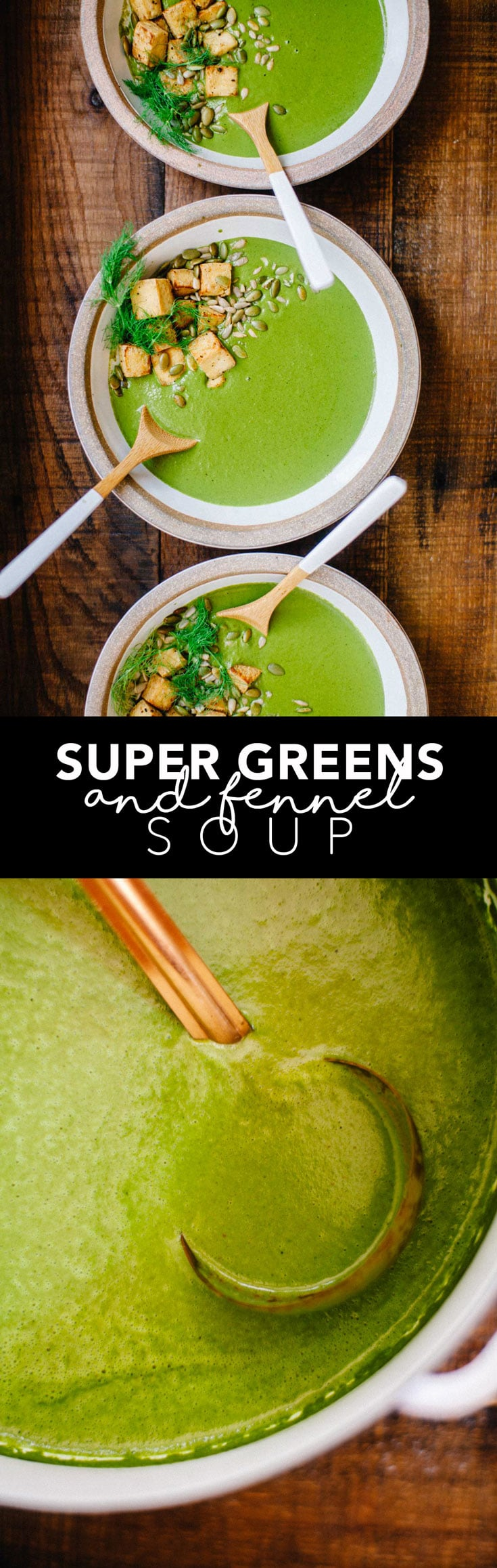This Super Greens Soup with Fennel and Caraway, packed with 5 types of healthy greens, is perfect to cleanse and comfort your body during the colder months! #soup #recipe #healthy #vegan #brewinghappiness