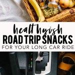 Healthyish Road Trip Snacks
