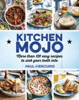 Recipe and image from Kitchen Mojo by Paul Mercurio, published by Murdoch Books