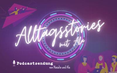 Podcast – Alltagsstories mit Ala