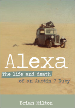 ALEXA – The Life and Death of an Austin 7 Ruby