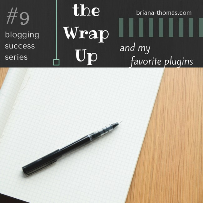The Wrap Up and My Favorite Plugins