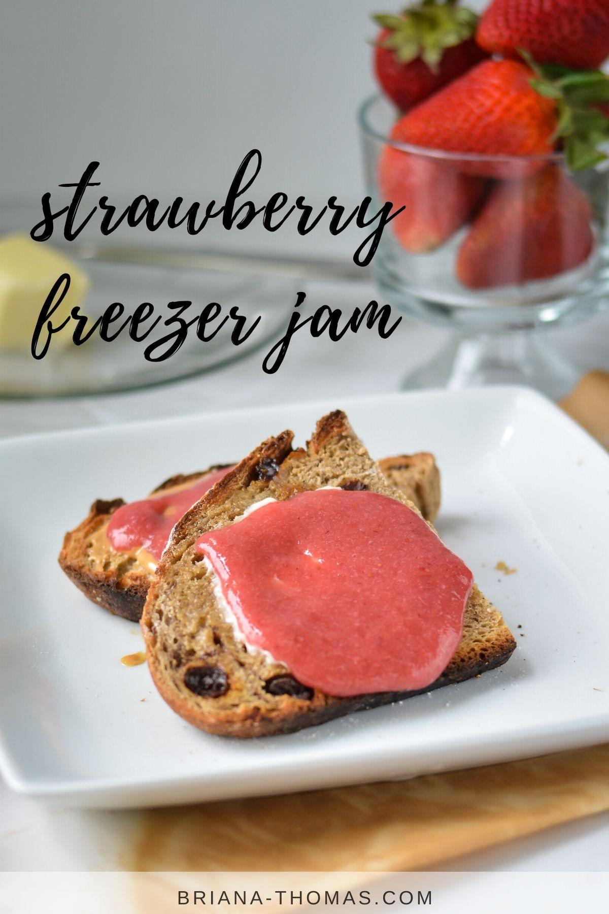 strawberry freezer jam on slice of toasted sourdough bread