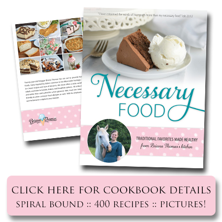 Necessary Food: Traditional Favorites Made Healthy (low-glycemic cookbook by Briana Thomas)