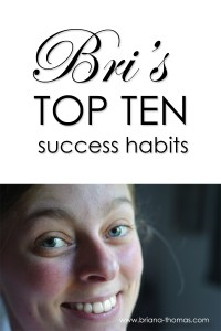 Bri's Top Ten Success Habits