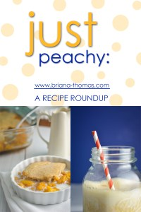 Just Peachy: a Recipe Roundup
