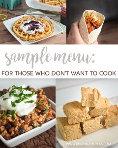 Sample Menu: For Those Who Don't Want to Cook
