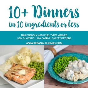 10+ Dinners in 10 Ingredients or Less!
