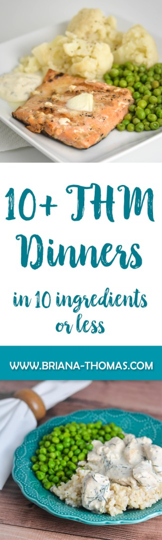 Check out this post for a list of THM-friendly dinners in 10 ingredients or less! You'll find plenty of recipes to bookmark for a quick fix.