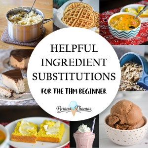 Helpful Ingredient Substitutions for the THM Beginner