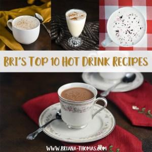 Bri's Top 10 Hot Drink Recipes