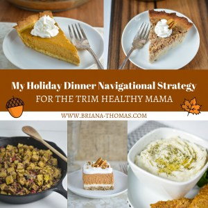 My Holiday Dinner Navigational Strategy for the Trim Healthy Mama