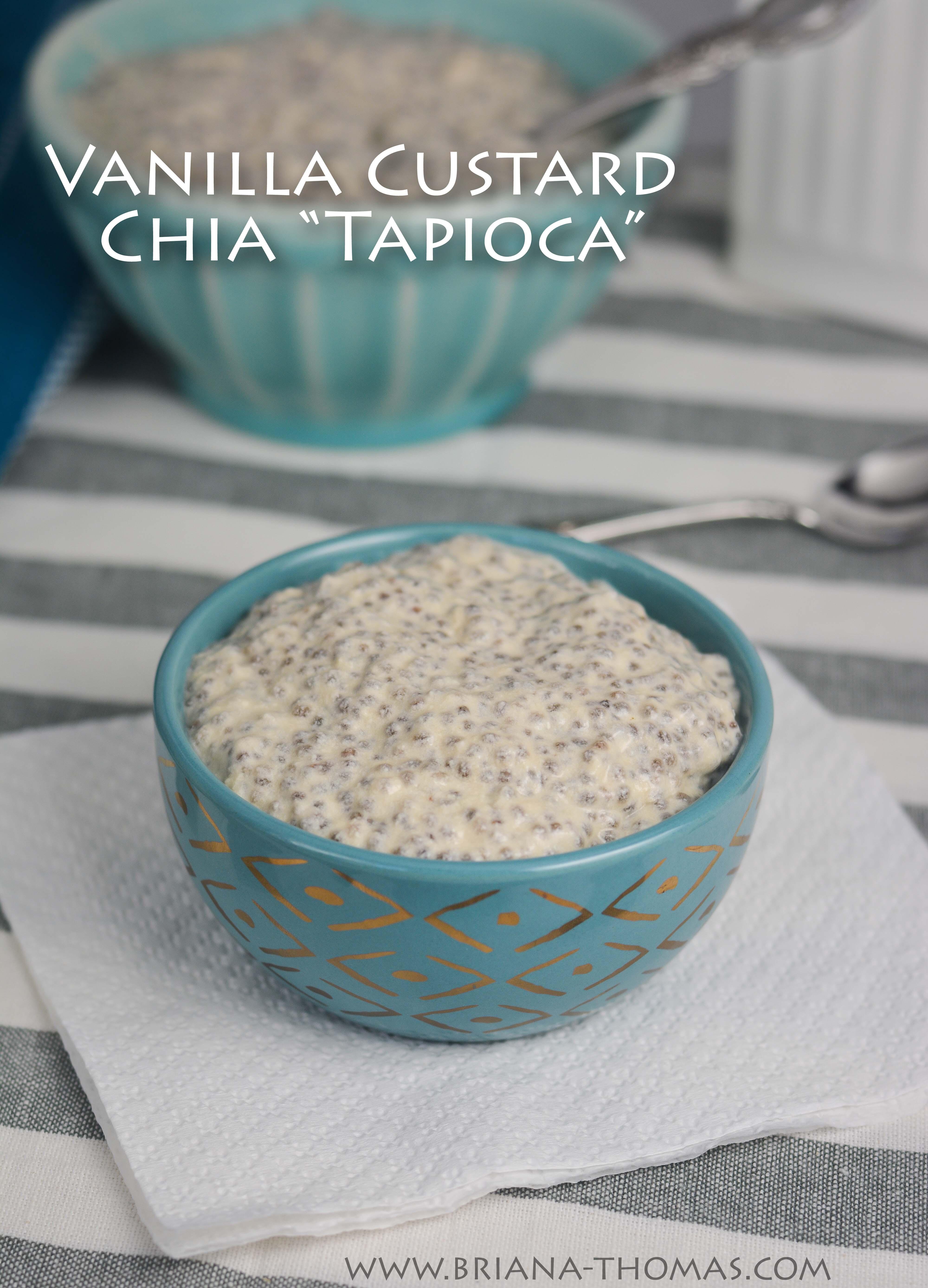 "Low-Carb Vanilla Custard Chia ""Tapioca"" - THM S, sugar free, gluten free with nut free option - Briana Thomas"