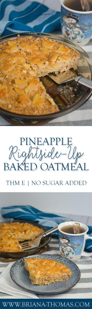 This delicious Pineapple Rightside-Up Baked Oatmeal can be breakfast, dessert, or snack! With a scrumptious pineapple topping and almost cakey texture, this baked oatmeal is reminiscent of a pineapple upside down cake...just rightside up. THM E, low fat, sugar free, gluten free, dairy free, nut free
