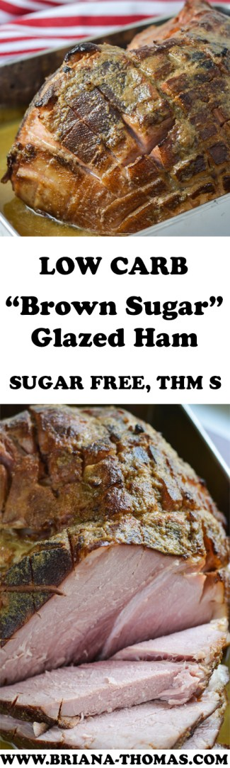 "This Low-Carb ""Brown Sugar"" Glazed Ham would be a wonderful addition to your Mother's Day (or Christmas, or Easter, or Thanksgiving) feast! Sugar free, gluten free, egg free, nut free, THM Deep S"