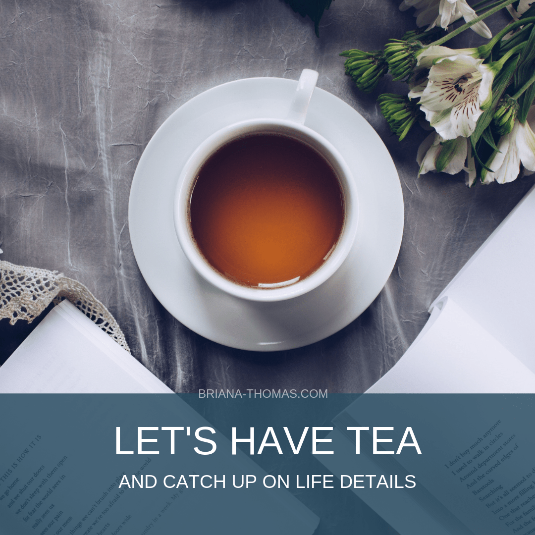 Let's Have Tea - August 2019 - Briana-Thomas.com