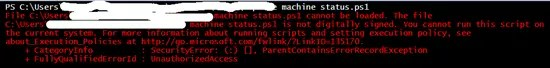 Screenshot - PowerShell - the file is not digitally signed.  You cannot run this script on the current system