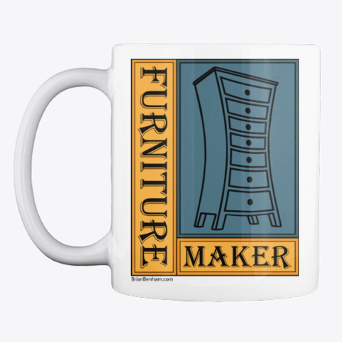 Furniture maker coffee cup - woodworking - woodworker