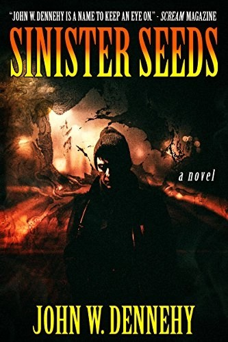 Sinister Seeds by John W. Dennehy