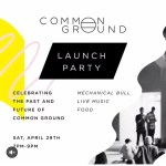 Launch party tonight! Come hang commonground
