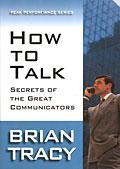 How to Talk: The Secrets of Great Communicators