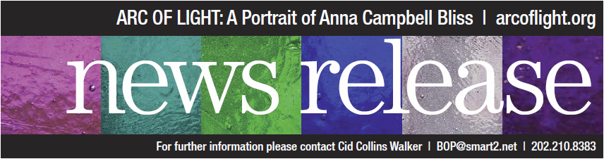 Arc of Light: A Portrait of Anna Campbell Bliss