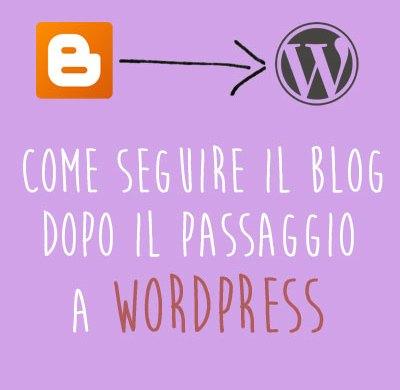 come seguire un blog dopo il passaggio a wordpress