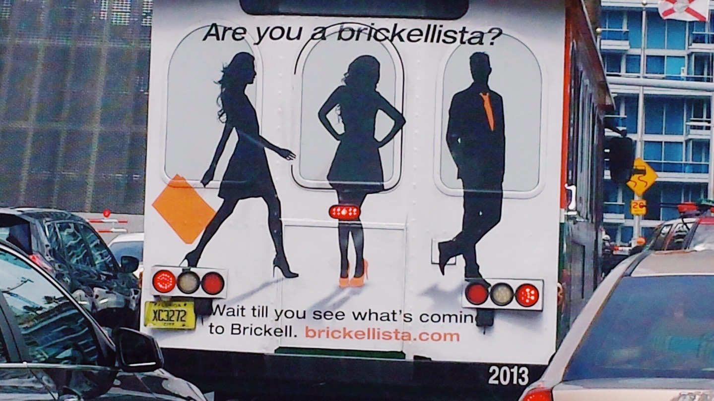 "What's the Deal with the ""Are You a Brickellista?"" Ads?"