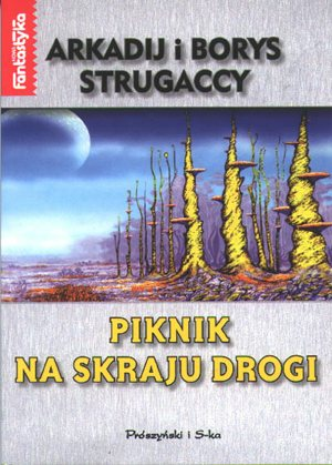 Arkadij i Borys Strugaccy, Piknik na skraju drogi